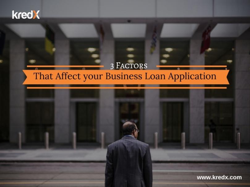 3 factors that affect your business loan application
