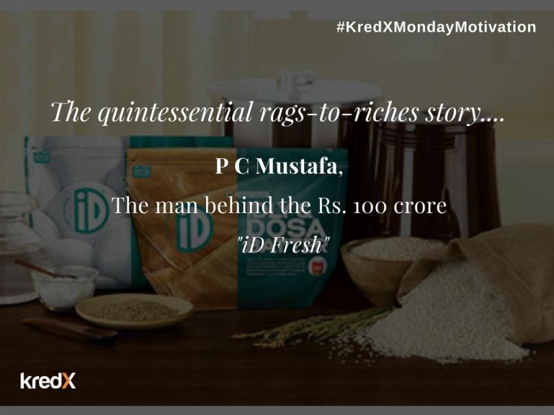 Monday Motivation - P C Mustafa