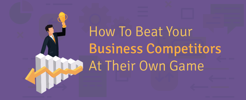 How to beat your business competitors at their own game